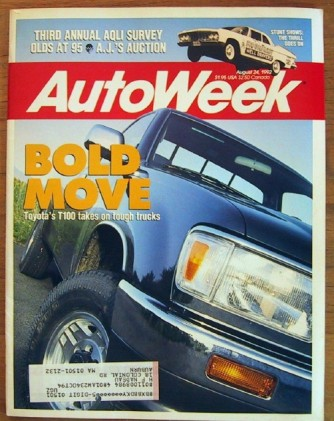 AUTOWEEK 1992 AUG 24 - CURVED DASH OLDS, TOYOTA T100