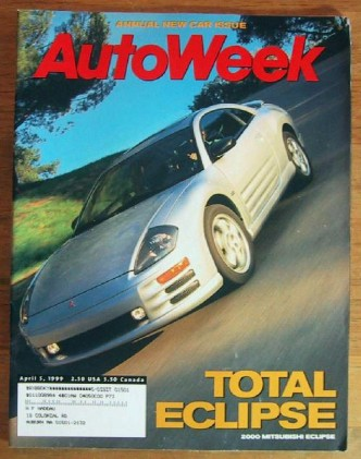 AUTOWEEK 1999 APR 05 - NEW ECLIPSE TESTED, POWER WAGON