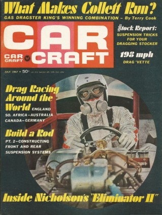 CAR CRAFT 1967 JULY - NICKEY, DYNO D, MACH-2, TRACTION