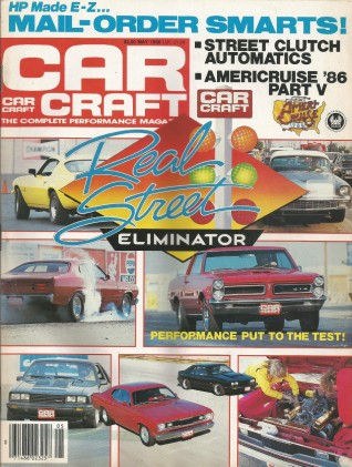 CAR CRAFT 1986 MAY - 442, 426 DUSTER, Z/24, GT350,Z/28