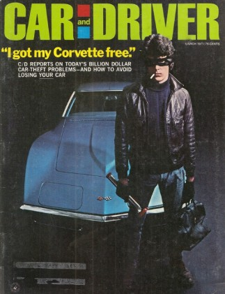 CAR & DRIVER 1971 MAR - DODGE CHARGER TESTED, OPEL