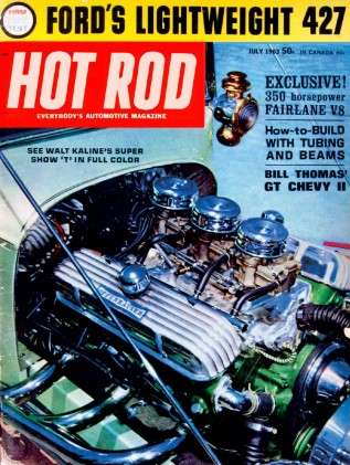 HOT ROD 1963 JULY - 426-II, LIGHTWEIGHT 427 FORD*