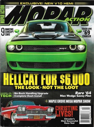 MOPAR ACTION 2016 FEB - '69 CHARGER, HELLCATS FOR $6K,'64 MAX WEDGE SAVOY PILOT