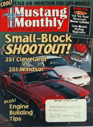 MUSTANG MONTHLY 1999 MAY - SMALL BLOCK SHOOTOUT