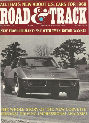ROAD & TRACK 1967 OCT - CORVETTE STING RAY, NEW CARS*