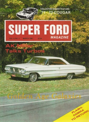 SUPER FORD UNCIRCULATED 1983 MAR - AK MILLER TURBOS, GALAXIE Spcl, SHAEFFER